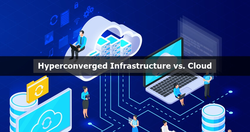HCI vs Cloud: The Main Differences